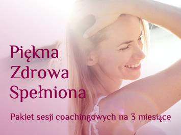 Piękna, Zdrowa, Spełniona - pakiet coachingowy